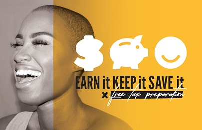 Earn it, keep it, save it. Free tax preparation.